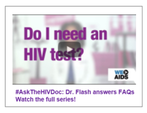 """Do I need an HIV test?"" A video from #AskTheHIVDoc Dr. Flash"