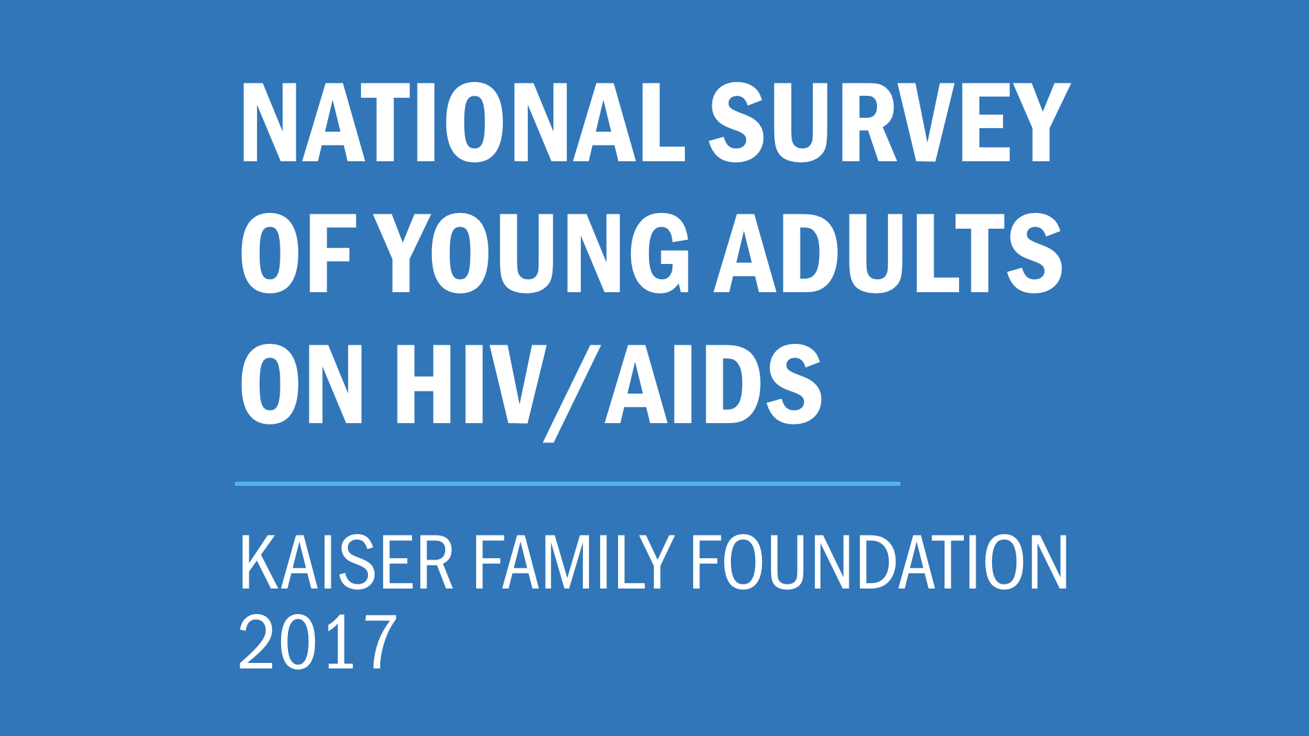 National Survey of Young Adults on HIV/AIDS - Kaiser Family Foundation 2017